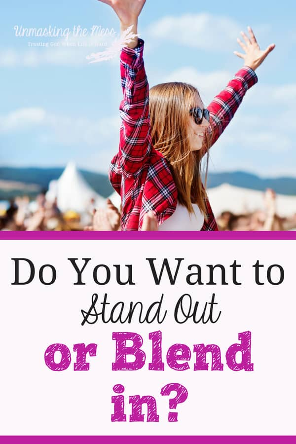 Do You Want to Stand Out, or Blend In? Do You Want to Stand Out, or Blend In? What I put into my mind can affect the way I think, feel and what can spill out of my mouth. How does spending time with God make me stand out, or blend in? #shine #Light #Christian #standup #standout