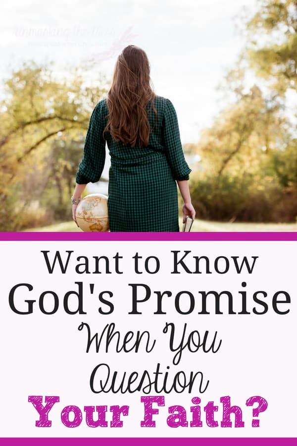 Want to Know God's Promise When You Question Your Faith? I had just spent weeks feeling empowered and faith-filled. I was a child of the King and nothing was standing in my way. Then my feelings change and I question my faith. Want to know God's promise when you find yourself questioning your faith? #questionyourfaith #life #faithinGod #Christian #hope