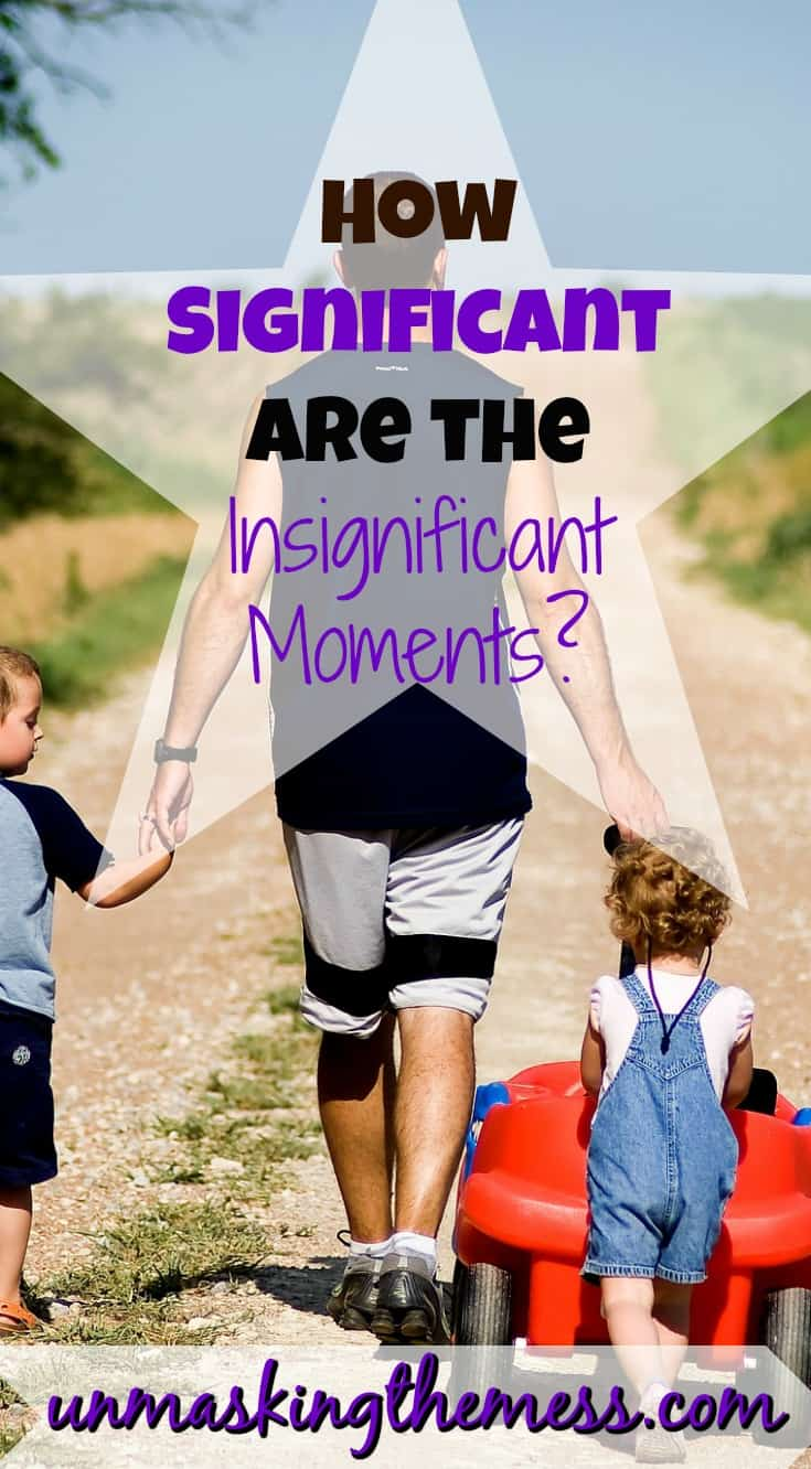 How Significant Are the Insignificant Moments? Do you get tired of the endless serving you give your kids? God sees it all.