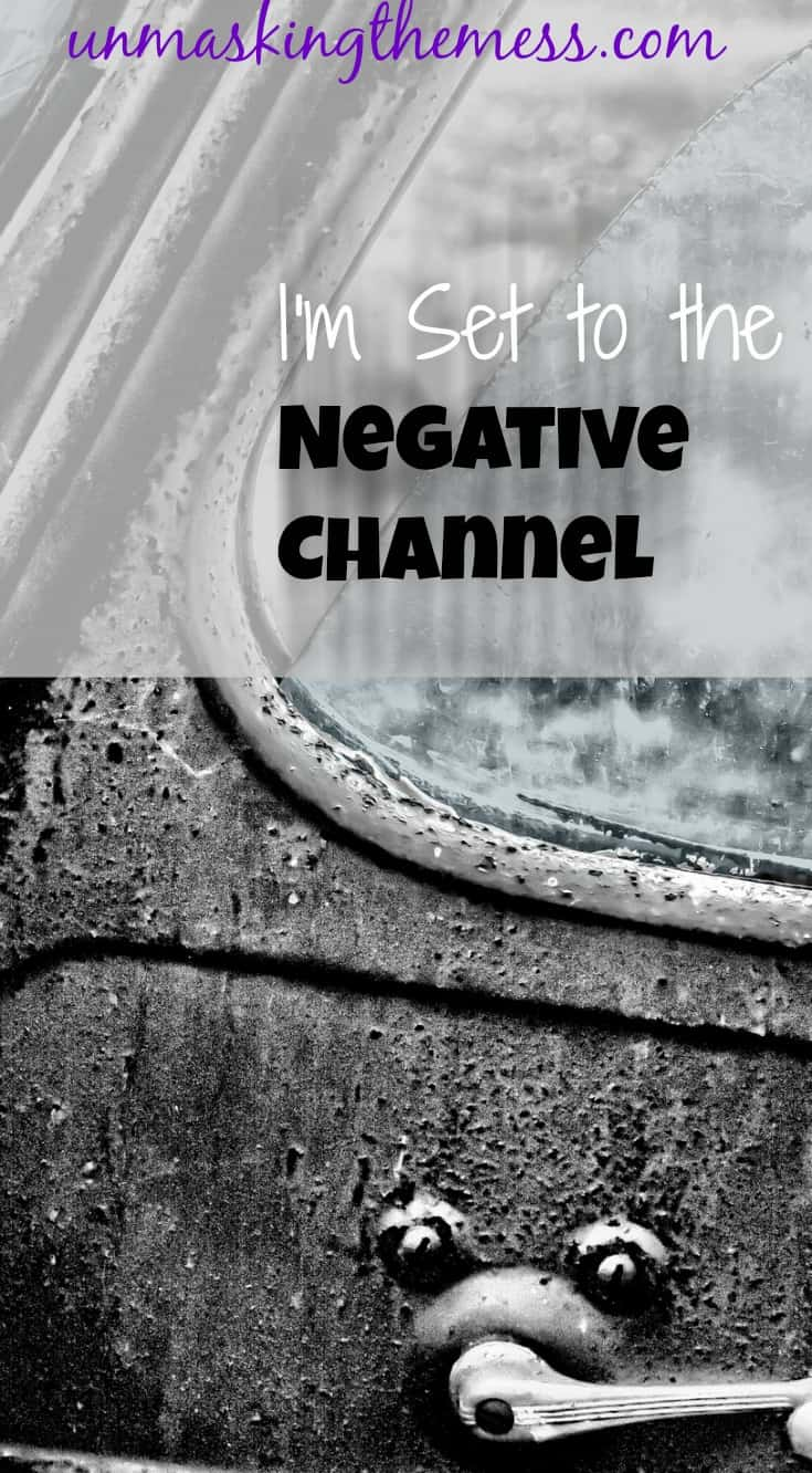 I'm Set to the Negative Channel. When things go wrong, isn't easy to become negative. Our attitudes are affect our faith, especially when we're set to the negative channel.