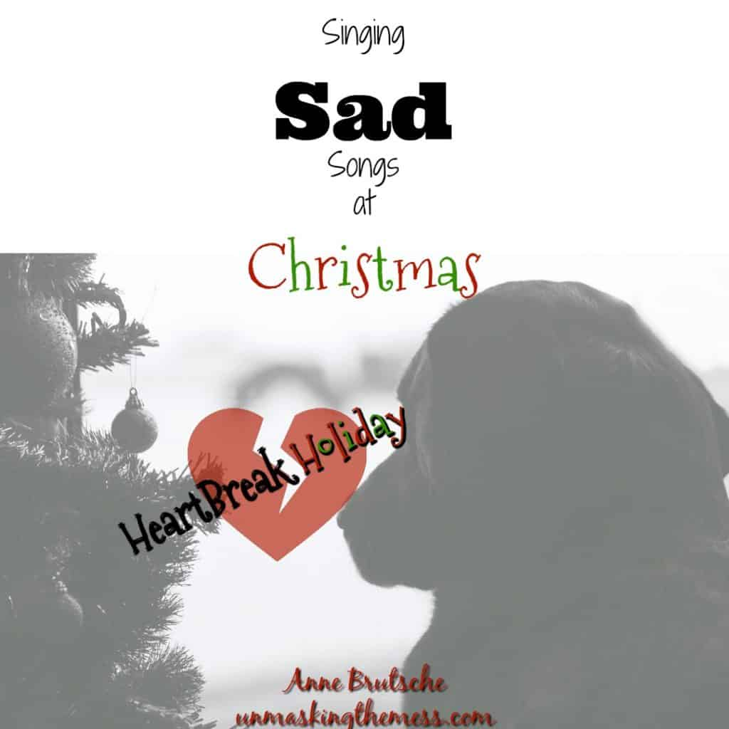 Singing Sad Songs at Christmas - Unmasking the Mess