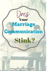 Does Your Marriage Communication Stink? Learn how to express your feeling sand troubles with your husband, Christian conflict resolution and conversations to strengthen marriage using Scripture and God's Word.