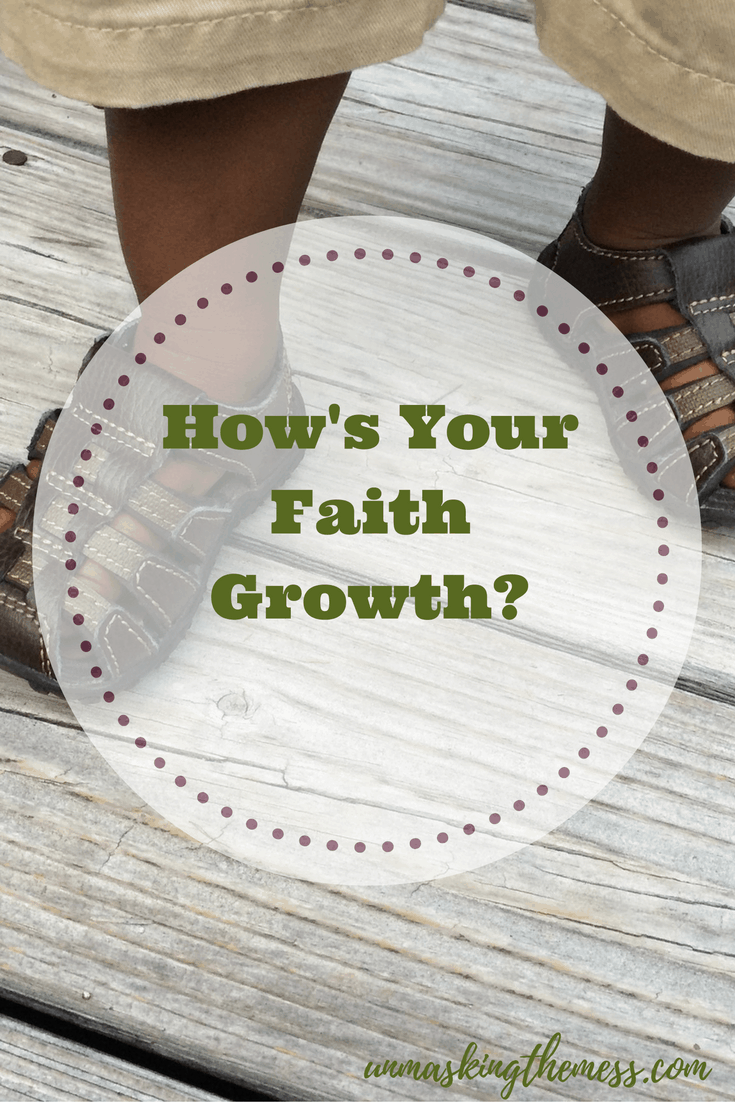 How's Your Faith Growth? Baby Steps of Faith. How do we grow in faith? Christian quotes and bible verses about growth. How to have the hope and strength to walk by faith in God during the good times and the hard times.