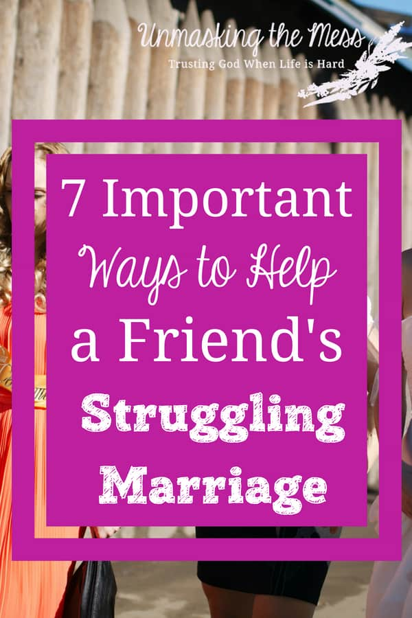 7 Important Ways to Help a Friend's Struggling Marriage. As a Christian, we can lead our friend to anchor more closely to God. We can help lead them to God in their marriage by sharing this marriage prayer. #maritalproblems #marriage #problems #Advice #Christian #Struggles