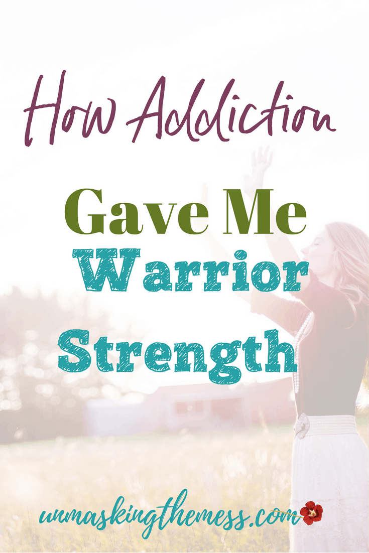 How Addiction Gave Me Warrior Strength. Tips and Scripture for dealing