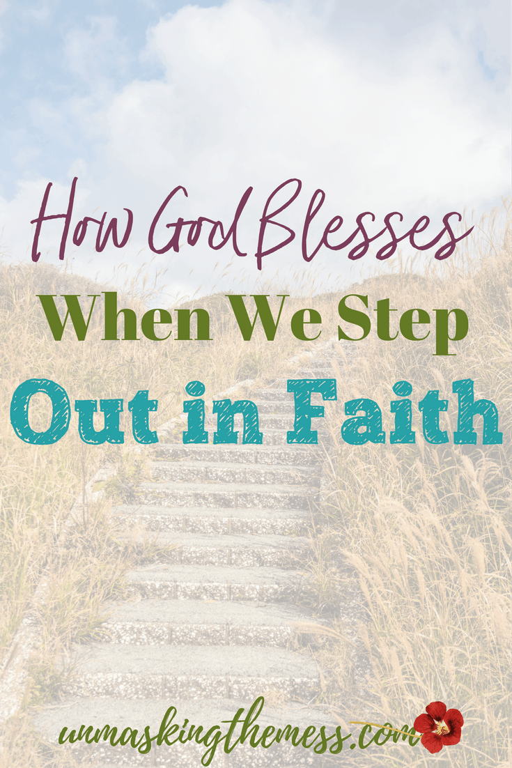 How God Blesses When We Step Out in Faith. How do we overcome our fear and really listen to what God wants us to do? No more ignoring, no more missing the blessings of stepping out.