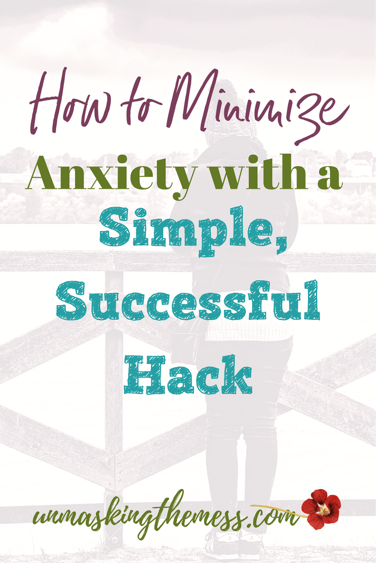 How to Minimize Anxiety with a Simple, Successful Hack.We all deal with varying degrees of anxiety. It's a part of our lives. Here's a simple successful hack to use to minimize anxiety.