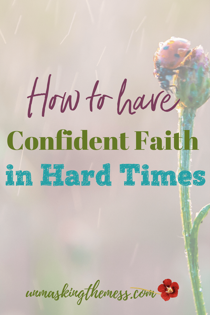 How to have Confident Faith in Hard Times. Are you struggling and weary from tough times? Did you think the Christian Life should be easy? Learn how to have confident faith in hard times.