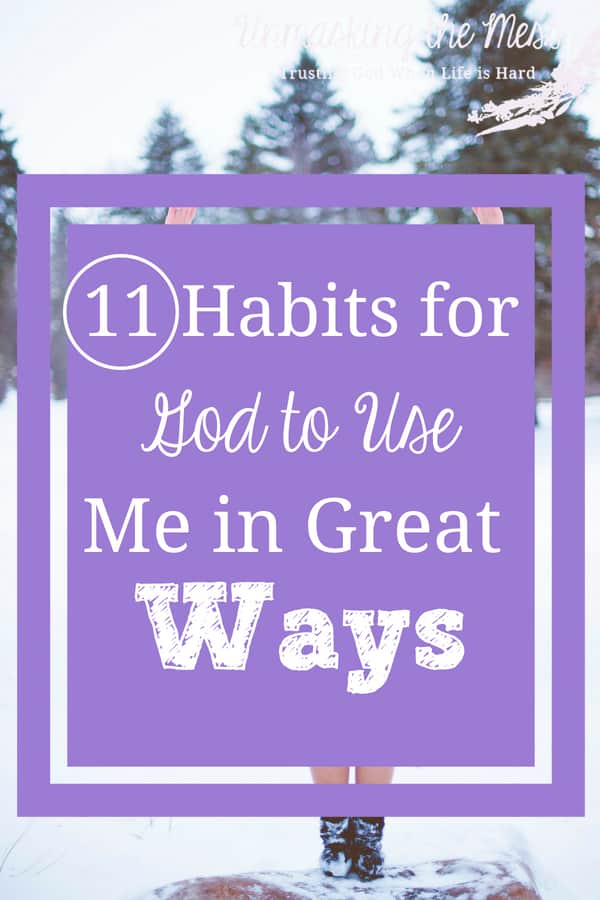 11 Habits for God to Use Me in Great Ways. Do You Want God to Use You in Unbelievable Ways. Sometimes we just want to be accepted, not because of our knowledge, popularity or beauty, but because someone sees who we truly are. Someone who sees us as usable. God use me.#livingoutfaith #bold #useme #confidence