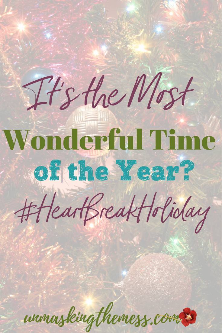 It's the Most Wonderful Time of the Year? Problems, sadness, loss, grief, sickness, everything that makes this time of the year hard. What if our Christmas isn't full of joy? Tips and passages to help you traverse the hard of this Season. #HeartBreakHoliday #pain #cancer #death #grieving