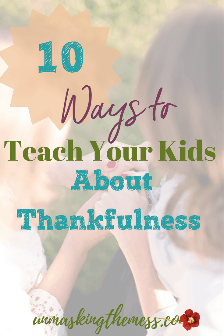 10 Ways to Teach Your Kids Thankfulness.Thankfulness in our kids will take practice as they mature in faith, however, gratitude will lead to a happiness that won't be swayed by circumstances. #thankful #blessed #christiankids #lightinthedark #livingoutfaith