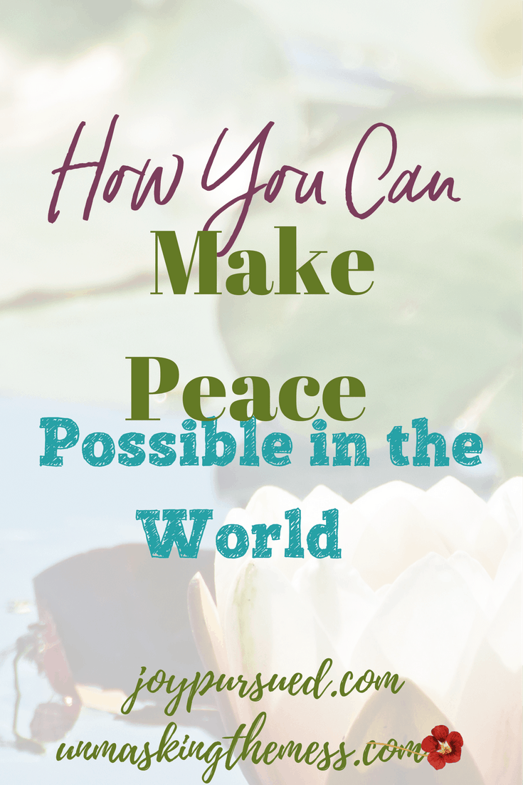 How You Can Make Peace Possible in the World. We can make peace possible in the world, but it boils down to finding love in ourselves and our relationships. Peace begins with us. #peace #shineyourlight #christianwoman #christian #letGodshine
