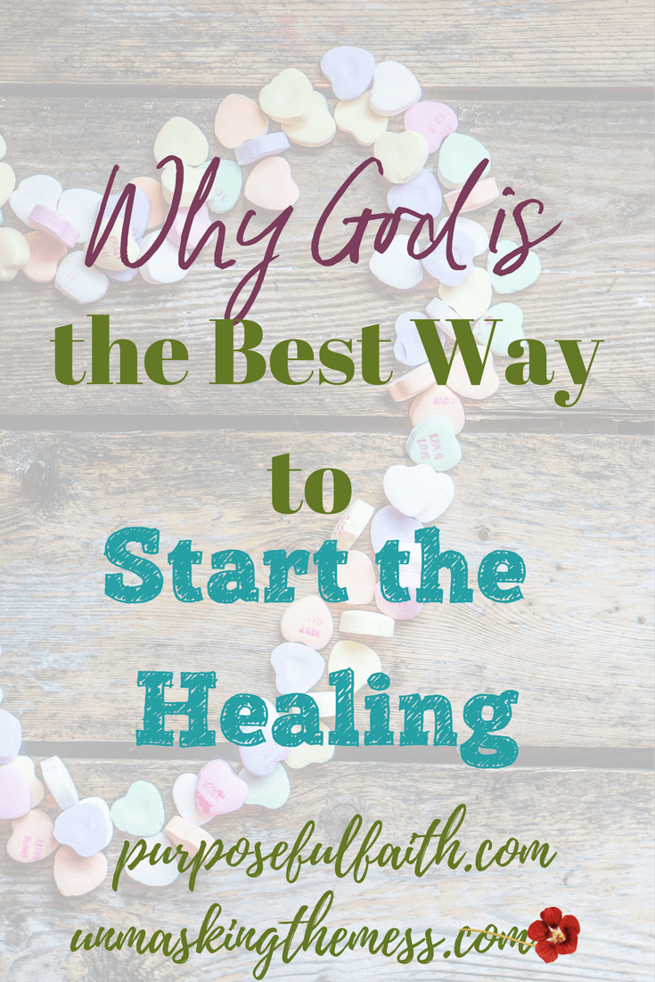 Why God is the Best Way to Start the Healing. The truth is God has made a new way for me through the wounds of the past. I had to believe He could start the healing within. I needed to trust Him. #heal #healing #past #Godhealswounds #healingtheinnerchild #heart #brokenheart #anxiety