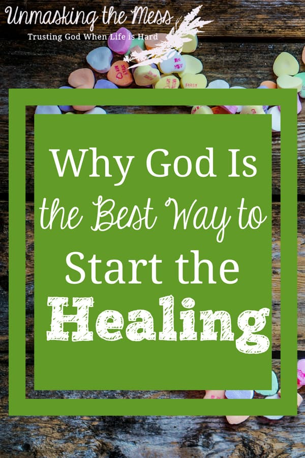 The Best Prayer for Healing. Why God is the Best Way to Start the Healing. The truth is God has made a new way for me through the wounds of the past. I had to believe He could start the healing within. I needed to trust Him. #heal #healing #past #Godhealswounds #healingtheinnerchild #heart #brokenheart #anxiety