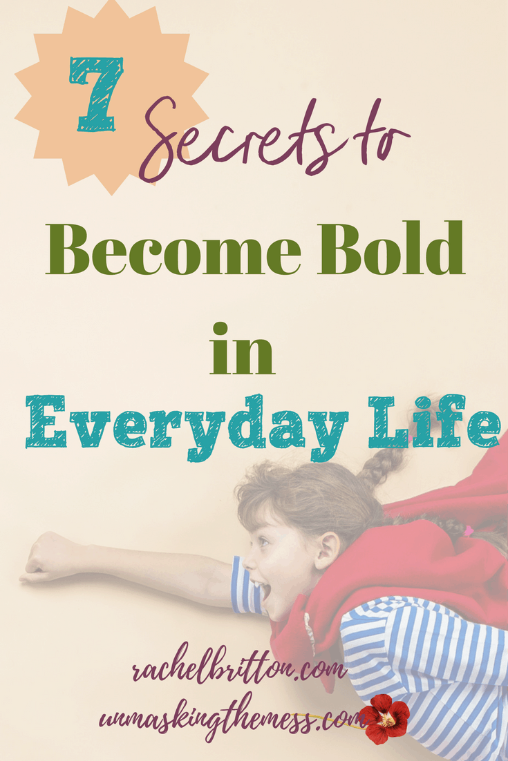 7 Secrets to Becoming Bold in Everyday Life. God has led me to see that in the midst of looking for superheroes and superwoman, I've missed bold women right around me. #BeBoldGirl #Bold #Christianwoman #Livingoutfaith