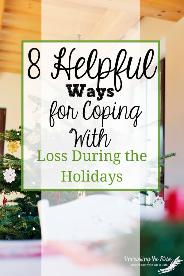 8 Helpful Ways for Coping with Loss during the Holidays. If this is the first year of the Holidays coping with loss, extend yourself grace. This new change is hard, and you have every right to grieve and be sad. #loss #grief #faith #Jesus #holidays