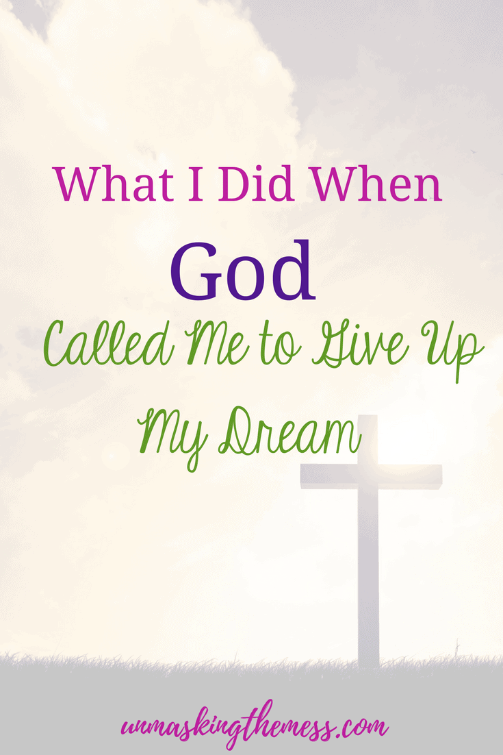 What I Did When God Called Me to Give Up My Dream. Have you ever given up on a dream? Could the dream not be part of God's will, but rather a human desire? In the shadow of the Christ, I reminded what my purpose here is and how much God loves me. I know His plans are better than my dream. #followingJesus #Quotes #IhavedecidedtofollowJesus #lesson #faith