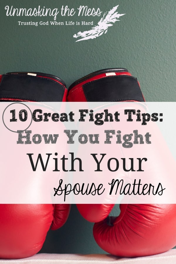 Want to Fight Better with your Husband, 10 Fight Tips to Help You!How we fight with our spouse has effects on the success of our marriage and our own personal health. Learn these 10 fight tips to resolve a conflict. #tips #prayer #truths #God #thoughts #marriage
